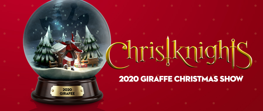 2020 Giraffe Christknights | 圣诞·等你回家